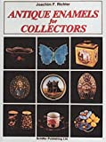 Antique Enamels for Collectors, Joachim F. Richter, 0887402615