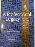 A Professional Legacy : The Eleanor Clarke Slagle Lectures in Occupational Therapy, 1955-2004, Padilla, René L. and Griffiths, Yolanda, 1569002002