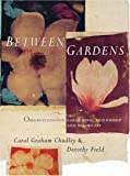 Between Gardens, Carol Graham Chudley and Dorothy Field, 1896095550