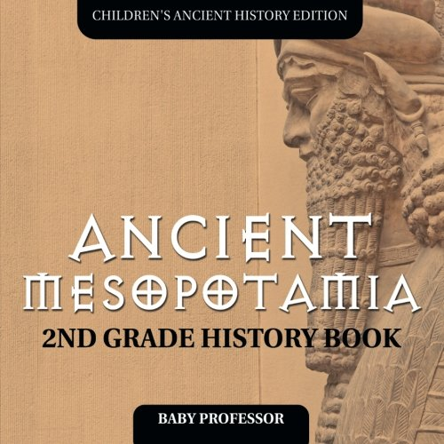 ancient-mesopotamia-2nd-grade-history-book-children-s-ancient-history-edition