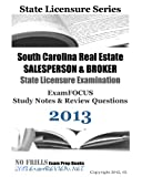 South Carolina Real Estate SALESPERSON and BROKER State Licensure Examination ExamFOCUS Study Notes and Review Questions 2013, ExamREVIEW, 1490462228