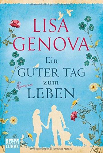 Ein guter Tag zum Leben: Roman