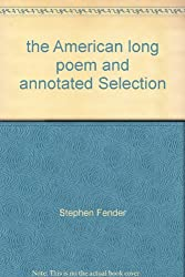 THE AMERICAN LONG POEM An Annotated Selection