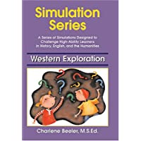 Western Explorations: A Series of Simulations Designed to Challenge High-Ability Learners in History, English, and the Humanities