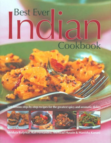 Aromatic Indian Dishes (Best Ever Indian Cookbook: 325 Famous Step-By-Step Recipes for the Greatest Spice and Aromatic Dishes)
