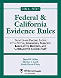 Federal & California Evidence Rules, David W. Miller, Thomas J. Leach, Emily Garcia Uhrig, 1454851929