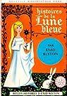 Histoires de la lune bleue par Blyton