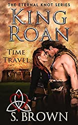 King Roan: Time Travel (The Eternal Knot Series Book 1)
