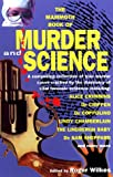 The Mammoth Book of Murder and Science, Roger Wilkes, 0786707895