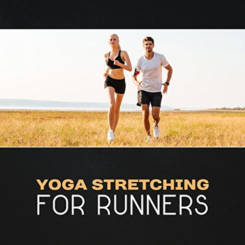 Yoga Stretching for Runners – New Age Music for Yoga, Meditation Mindfulness, Pilates & Fitness, Relaxation Yoga Therapy, Strengthen Core & Muscles - Muscle Relaxation Therapy