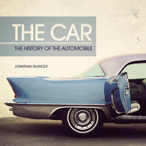 Download The Car: The History of the Automobile PDF