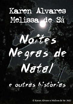 Noites Negras de Natal e outras histórias por [Alvares, Karen, de Sá, Melissa]