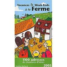 VACANCES ET WEEK-ENDS À LA FERME 2003