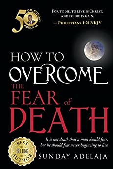 Download for free How To Overcome The Fear Of Death