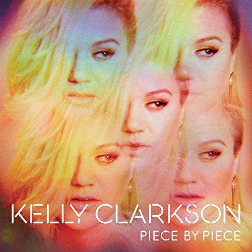 Piece by Piece (2015) (Album) by Kelly Clarkson