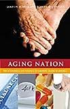 Aging Nation, James H. Schulz and Robert H. Binstock, 027598415X