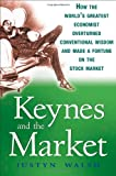 Keynes and the Market, Justyn Walsh, 047028496X