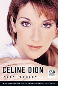 Céline Dion pour toujours... par Jenna Glatzer
