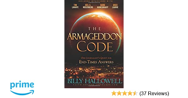 The armageddon code one journalists quest for end times answers the armageddon code one journalists quest for end times answers billy hallowell 9781629989211 amazon books fandeluxe Images