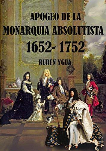 APOGEO DE LA MONARQUIA ABSOLUTISTA (Spanish Edition)