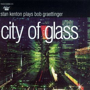 City of Glass: Stan Kenton Plays Bob Graettinger by Blue Note Records