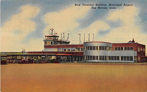 (Des Moines Iowa Municipal Airport New Terminal Bldg. Antique Postcard V19178)