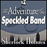 Sherlock Holmes: The Adventure of the Speckled Band | Arthur Conan Doyle