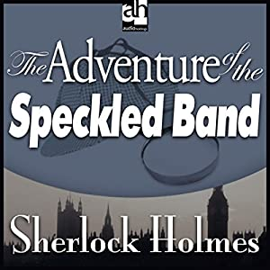 Sherlock Holmes: The Adventure of the Speckled Band Audiobook