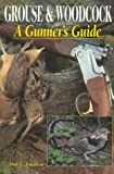 Grouse and Woodcock: A Gunner's Guide