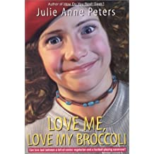 Love Me, Love My Broccoli (An Avon Camelot Book)