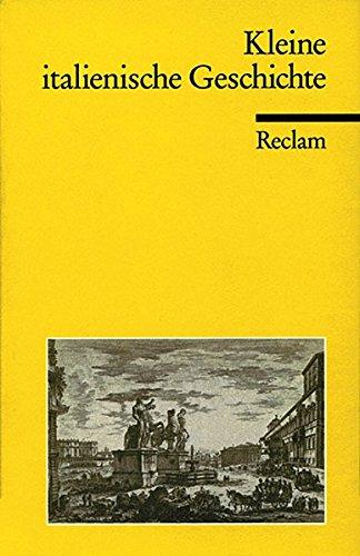 Kleine italienische Geschichte (Reclams Universal-Bibliothek)