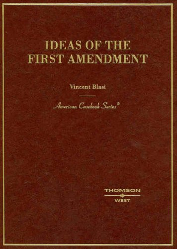 Ideas of the First Amendment (Casebook Series)