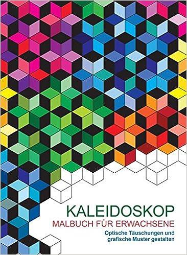 malbuch fr erwachsene kaleidoskop optische tuschungen und grafische muster gestalten amazoncouk 9783842715783 books - Grafische Muster