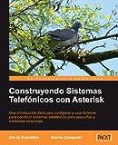 Construyendo Sistemas Telef=Nicos con Asterisk [Espanol], David Gomillion and Barrie Dempster, 1904811728