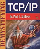 Demystifying TCP/IP, Paul L. Schlieve, 1556225393