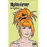 Mylène Farmer : Le Mystère?