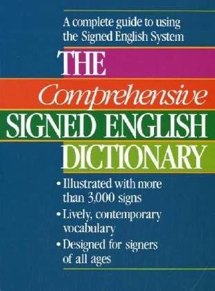 The Comprehensive Signed English Dictionary (The Signed English Series)