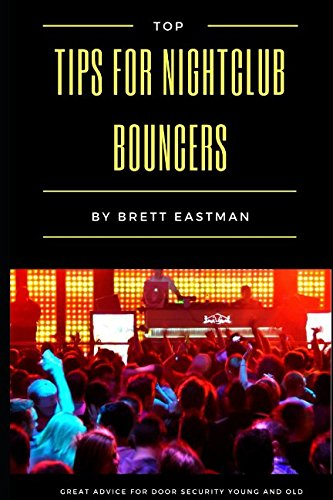 Top Tips For Nightclub Bouncers: Great Advice For Door Security Young And Old ebook