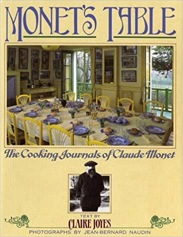 Monet's Table: The Cooking Journals of Claude Monet: Joyes, Claire ...