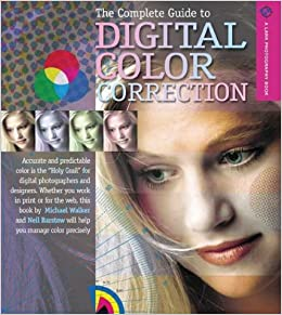 The complete guide to digital color correction a lark photography the complete guide to digital color correction a lark photography book michael walker neil barstow 9781579905439 amazon books fandeluxe Choice Image