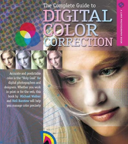The Complete Guide to Digital Color Correction (A Lark Photography Book)