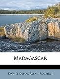 Madagascar, Daniel Defoe and Alexis Rochon, 1175953806