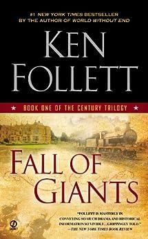 Fall of Giants (The Century Trilogy, Book 1) by [Follett, Ken]