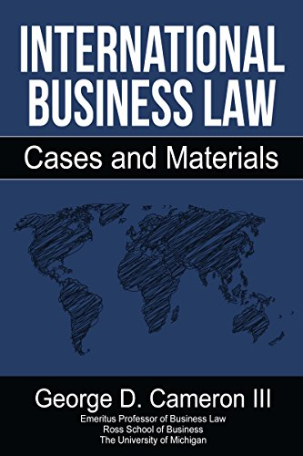 Book: International Business Law - Cases and Materials by George D. Cameron III