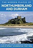 The Hidden Places of Northumberland and Durham, Peter Long, 1904434371