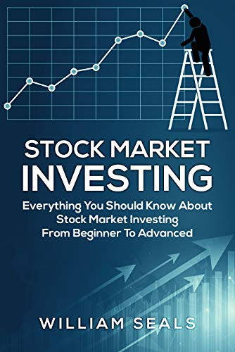 (Stock Market Investing: Everything You Should Know About Stock Market Investing From Beginner To)