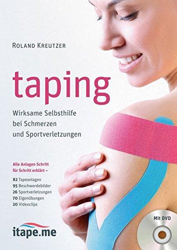 taping: Wirksame Selbsthilfe bei Schmerzen und Sportverletzungen (mit DVD)