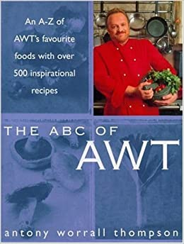 Book The ABC of AWT: An A-Z of AWT's Favourite Foods with Over 500 Inspirational Recipes