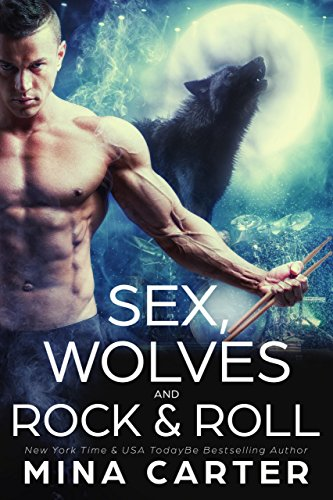 Sex, Wolves and Rock & Roll (Lyric Hounds Book 3)