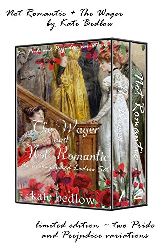 Two Pride and Prejudice Vagaries: The Wager & Not Romantic